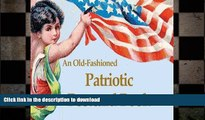 READ BOOK  An Old-Fashioned Patriotic Postcard Book: Postcards from the Good Old Days