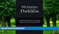 Big Deals  My Journey Through Darkness: A Condensed Guide to Conquering Depression and Anxiety