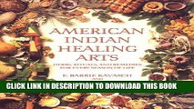 Collection Book American Indian Healing Arts: Herbs, Rituals, and Remedies for Every Season of Life