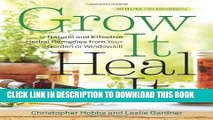 Collection Book Grow It, Heal It: Natural and Effective Herbal Remedies from Your Garden or