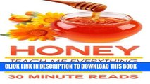 Collection Book Honey: Teach Me Everything I Need To Know About Honey In 30 Minutes
