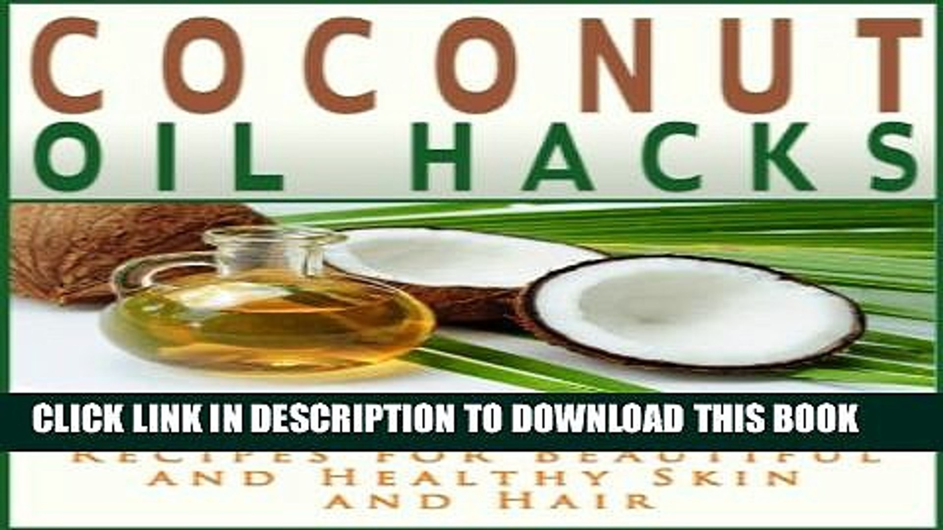 [PDF] Coconut Oil Hacks: Secret Recipes for Beautiful and Healthy Skin and Hair (Coconut Oil