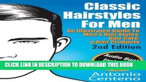 New Book Classic Hairstyles for Men - An Illustrated Guide To Men s Hair Style, Hair Care   Hair