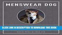 New Book Menswear Dog Presents the New Classics: Fresh Looks for the Modern Man