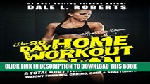 [PDF] The 90-Day Home Workout Plan: A Total Body Fitness Program for Weight Training, Cardio,