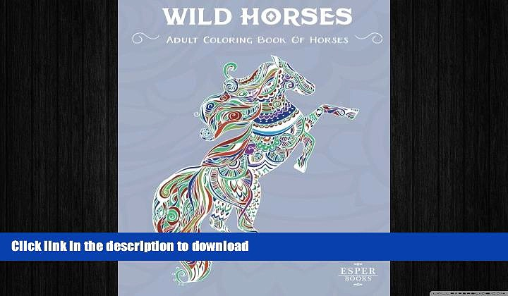 READ  Wild Horses: An Adult Coloring Book of Horses FULL ONLINE