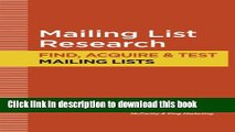 Read MAILING LIST RESEARCH: How to Find, Acquire and Test Mailing Lists (Direct Mail Tutorials
