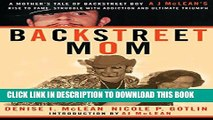 [PDF] Backstreet Mom: A Mother s Tale of Backstreet Boy AJ McLean s Rise to Fame, Struggle with