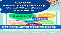 [PDF] Quick French Course: Learn the 1,000 Most Frequently Used Words: All you need to speack and