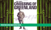 FREE DOWNLOAD  First Crossing of Greenland  FREE BOOOK ONLINE