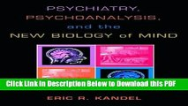 [Read] Psychiatry, Psychoanalysis, and the New Biology of Mind Popular Online