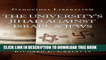 [PDF] Genocidal Liberalism: The University s Jihad Against Israel   Jews Full Online