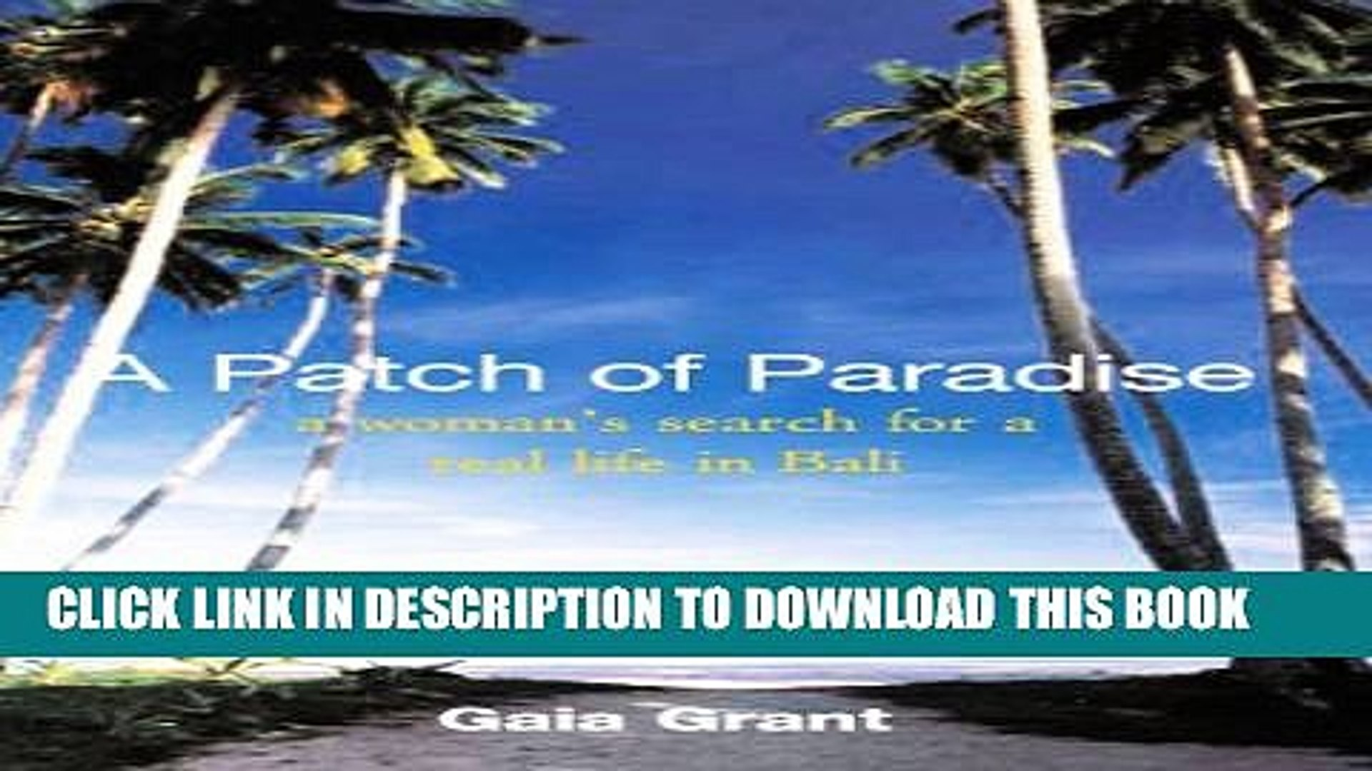 [PDF] A Patch of Paradise: A woman s search for a real life in Bali. Exclusive Full Ebook