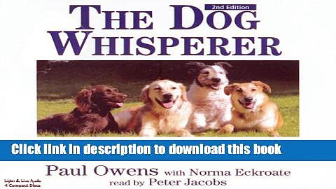 Download The Dog Whisperer: A Compassionate, Nonviolent Approach to Dog Training  Ebook Online