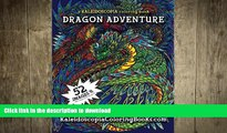 FAVORITE BOOK  Dragon Adventure: A Kaleidoscopia Coloring Book FULL ONLINE