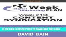 [PDF] CONTENT SYNDICATION: Week #10 of the 26-Week Digital Marketing Plan [Edition 3.0] Full