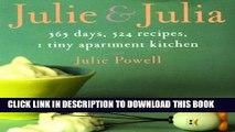 [PDF] Julie and Julia: 365 Days, 524 Recipes, 1 Tiny Apartment Kitchen Full Online