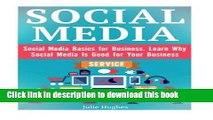 Read Social Media: Social Media Basics for Business. Learn Why Social Media Is Good for Your
