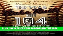 [PDF] The Year Babe Ruth Hit 104 Home Runs: Recrowning Baseball s Greatest Slugger Popular Colection