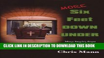 [New] MORE Six Feet DOWN UNDER (More stories from a New Zealand Funeral Director) Exclusive Online