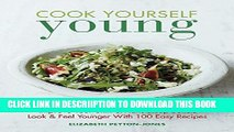 [New] Cook Yourself Young: Improve Your Skin   Hair, Sleep Better, Look   Feel Younger With 100