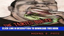 [New] The Tainted Burger: A McDonald s Franchise Owner s Tale Exclusive Full Ebook