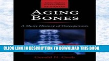 [PDF] Aging Bones (Johns Hopkins Biographies of Disease) Full Colection