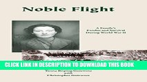 [New] Noble Flight: A Family s Exodus and Survival During World War II (Noble Youth) Exclusive