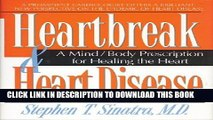 [PDF] Heartbreak and Heart Disease: A Mind/Body Prescription for Healing the Heart Full Colection