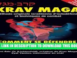 Krav-Maga: Comment se défendre contre un assaillant armé: Méthode originale israélienne