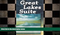 READ book  Great Lakes Suite: A Trip Around Lake Erie / A Trip Around Lake Huron / A Trip Around