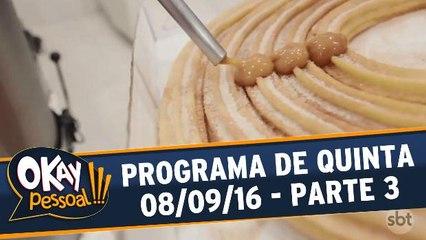 Okay Pessoal!!! 08.09.16 - Quinta - Parte 3