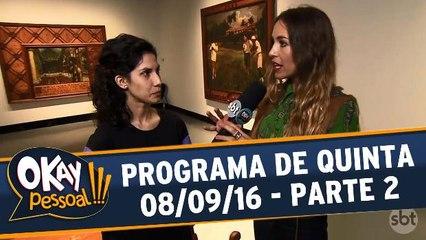 Okay Pessoal!!! 08.09.16 - Quinta - Parte 2