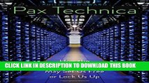 [PDF] Pax Technica: How the Internet of Things May Set Us Free or Lock Us Up Full Colection