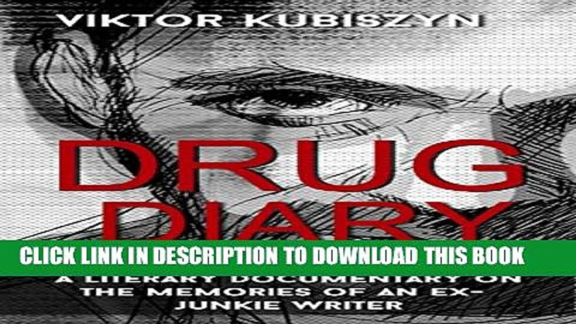 [PDF] Drug Diary: A literary documentary on the memories of an ex-junkie writer Popular Online