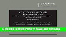 [PDF] Cases and Materials on Legislation and Regulation: Statutes and the Creation of Public