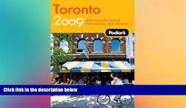 READ book  Fodor s Toronto 2009: With Niagara Falls   the Niagara Wine Region (Fodor s Gold