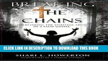[PDF] Breaking the Chains: Overcoming the Spiritual Abuse of a False Gospel Full Colection