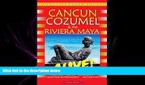 there is  Cancun, Cozumel   Riviera Maya Alive (Cancun   Cozumel Alive!) (Cancun   Cozumel