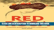 [PDF] Red Rosa: A Graphic Biography of Rosa Luxemburg Full Online