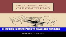[PDF] Professional Gunsmithing: A Textbook on the Repair and Alteration of Firearms: With Detailed