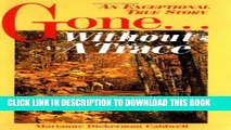 [PDF] Gone Without a Trace: An Exceptional True Story Full Online[PDF] Gone Without a Trace: An