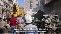 Syrie: 24 morts dans des raids aériens dans le nord-ouest