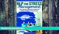Big Deals  NLP: Stress Management: Neuro-Linguistic Programming Techniques And Solutions That