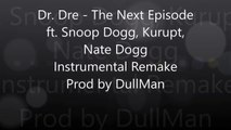 Dr. Dre - The Next Episode ft. Snoop Dogg, Kurupt, Nate Dogg [REMAKE and Remaster]