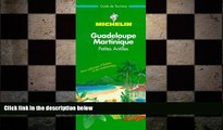 FREE DOWNLOAD  Michelin THE GREEN GUIDE Antilles Guadeloupe/Martinique, 1e  BOOK ONLINE