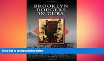 Free [PDF] Downlaod  Brooklyn Dodgers in Cuba (Images of Baseball)  FREE BOOOK ONLINE