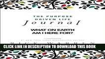 New Book The Purpose Driven Life Journal: What on Earth Am I Here For?