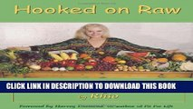 [PDF] Hooked on Raw: Rejuvenate Your Body and Soul With Nature s Living Foods Full Collection