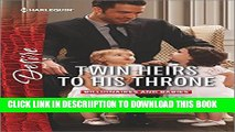 [PDF] Twin Heirs to His Throne (Billionaires and Babies) Exclusive Online